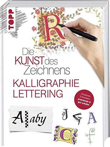 die-kunst-des-zeichnens-kalligraphie-lettering-kreatives-schreiben-praxisnah-gut-erklrt