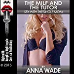 The MILF and the Tutor: Sex with the Single Mom | Anna Wade