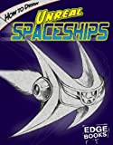 How to Draw Unreal Spaceships, Aaron Sautter, 1429613025
