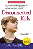 img - for Disconnected Kids: The Groundbreaking Brain Balance Program for Children with Autism, ADHD, Dyslexia, and Other Neurological Disorders (The Disconnected Kids Series) book / textbook / text book