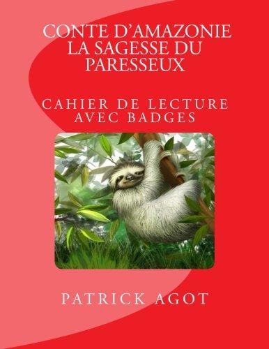 Download Conte d'Amazonie: La sagesse du paresseux: Cahier de lecture avec badges (French Edition) PDF Text fb2 book