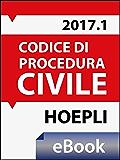Codice di procedura civile 2017: Costituzione - Testo del codice e disposizioni di attuazione