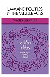Law and Politics in Middle Ages (Sources of History)