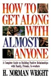 How to Get along with Almost Anyone, H. Norman Wright, 0849932564