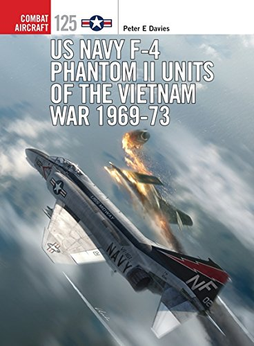 US Navy F-4 Phantom II Units of the Vietnam War 1969-73 (Combat Aircraft) Navy F 4 Phantom