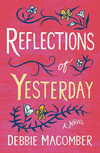 Reflections of Yesterday: A Novel (Debbie Macomber Classics) cover