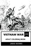 Vietnam War Adult Coloring Book: Anti-Communism and Resistance War Against America, Ho Chi Min and Nixon, Unfortunate Generation Inspired Adult Coloring Book (Vietnam War Books)