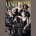 Vanity Fair: 2016 Hollywood Issue Audiobook by  Vanity Fair Narrated by  full cast