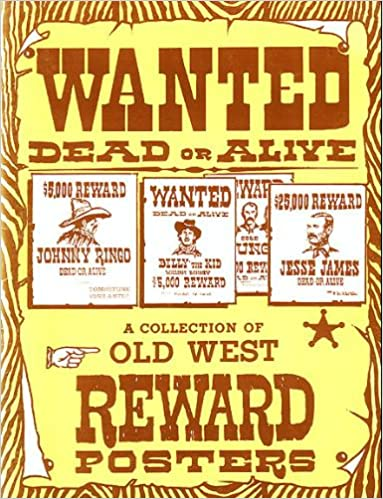 wanted dead or alive a collection of old west reward posters bill