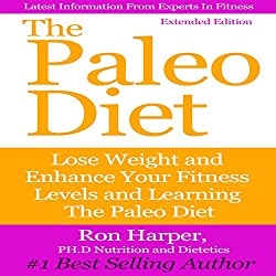 The Paleo Diet: Extended Edition