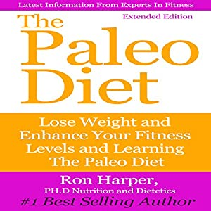 The Paleo Diet: Extended Edition Audiobook