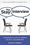 img - for The Stay Interview: A Manager's Guide to Keeping the Best and Brightest book / textbook / text book