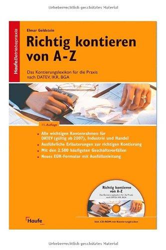 Richtig kontieren von A-Z: Das Kontierungslexikon für die Praxis nach DATEV, IKR, BGA