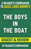 The Boys in the Boat: By Daniel James Brown | Digest & Review: Nine Americans and Their Epic Quest for Gold at the 1936 Berlin Olympics