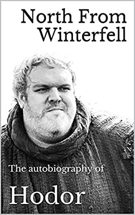 north from winterfell the autobiography of hodor ebook hodor kindle store. Black Bedroom Furniture Sets. Home Design Ideas