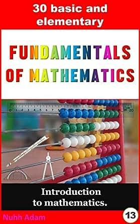 Amazon.com: Mathematics: 30 Fundamentals of maths: Introduction to ...