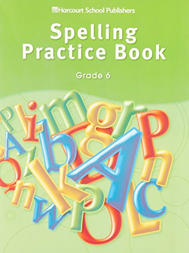 Storytown: Spelling Practice Book Student Edition Grade 6 by HARCOURT SCHOOL PUBLISHERS