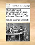 The History and Adventures of an Atom by Dr Smollett, In, Tobias George Smollett, 1170564992