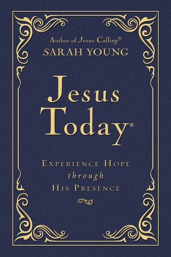 Jesus Today - Deluxe Edition: Experience Hope Through His Presence (Jesus Calling®)