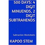 500 Subtraction Worksheets with 4-Digit Minuends, 2-Digit Subtrahends: Math Practice Workbook (500 Days Math Subtraction Series 8)