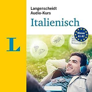 Langenscheidt Audio-Kurs Italienisch: A1-A2 Hörbuch
