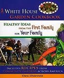 A White House Garden Cookbook