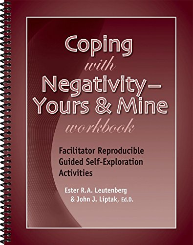 Coping With Negativity - Yours & Mine Workbook - Facilitator Reproducible Guided Self-Exploration Activities