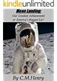 Moon Landing; Our Greatest Achievement or America's Biggest Lie