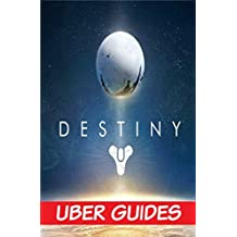 Destiny: Destiny Guide & Game Walkthrough (Hint, Cheats, Tips AND MORE!)