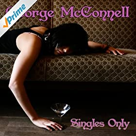 """mc connells single personals George mcconnell is an american  with the songs available only as a pair—just like the """"a-side"""" and """"b-side"""" of a 45 rpm single in 2012, george."""