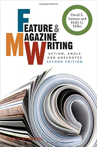 Feature and Magazine Writing: Action, Angle and Anecdotes ()