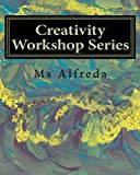 Creativity Workshop Series, Ms Alfreda, 1456462369