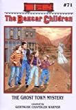 The Ghost Town Mystery (The Boxcar Children Ser., No. 71) (The Boxcar Children, # 71)