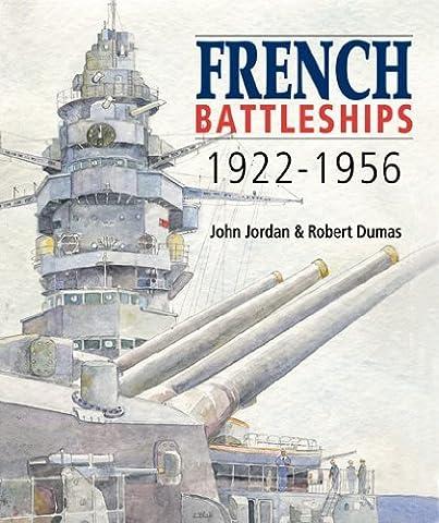 French Battleships, 1922-1956 by John Jordan (2009-11-05) (French Battleships)
