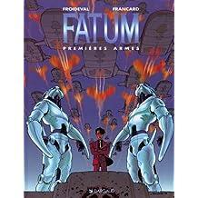 Premieres armes fatum 02