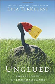Unglued: Making Wise Choices In The Midst Of Raw Emotions Mobi Download Book