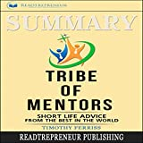 #10: Summary: Tribe of Mentors: Short Life Advice from the Best in the World
