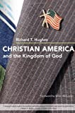 Christian America and the Kingdom of God, Richard T. Hughes, 0252032853