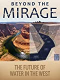 Beyond the Mirage:The Future of Water in the West
