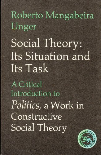 Politics, Vol. 3: Social Theory- Its Situation and Its Task- A Critical Introduction to Politics- A Work in Constructive