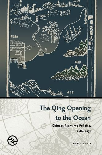 (The Qing Opening to the Ocean: Chinese Maritime Policies, 1684-1757 (Perspectives on the Global Past) )