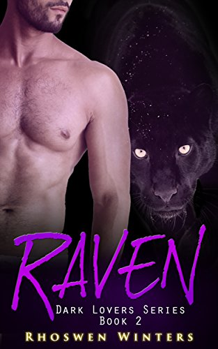 Raven ~ A BBW New Adult Werepanther Paranormal Shape Shifter Romance: Dark Lovers Series (Shape Free Rough)