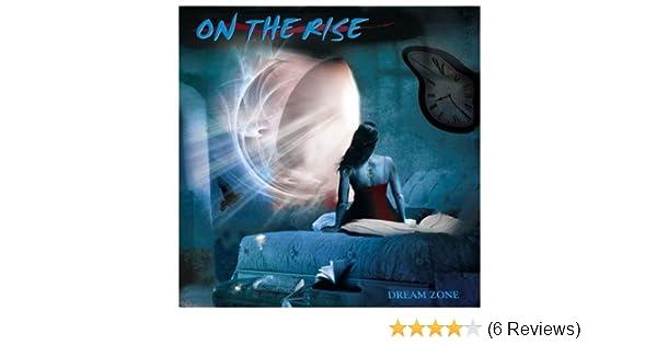 On The Rise Dream Zone Amazon Com Music
