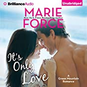 It's Only Love: A Green Mountain Romance, Book 5 | Marie Force