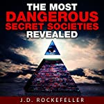 The Most Dangerous Secret Societies Revealed | J. D. Rockefeller