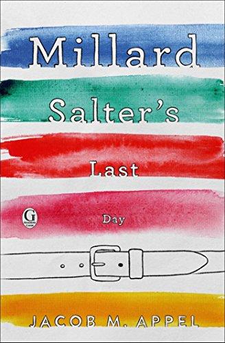 Millard Salter's Last Day by [Appel, Jacob M.]