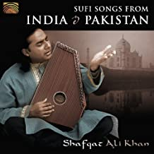 Sufi Songs From India & Pakistan by Shafqat Ali Khan (2010-07-27)