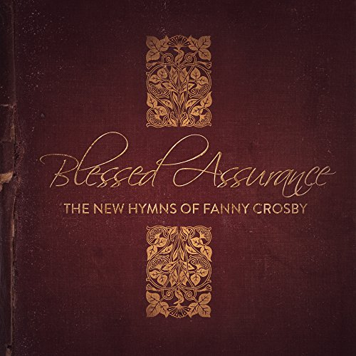 Blessed Assurance: The New Hym...