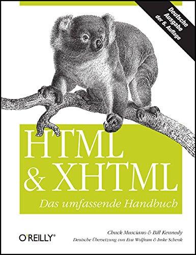 HTML & XHTML - Das umfassende Handbuch Gebundenes Buch – 1. März 2007 Chuck Musciano Bill Kennedy 3897214946 Programmiersprachen