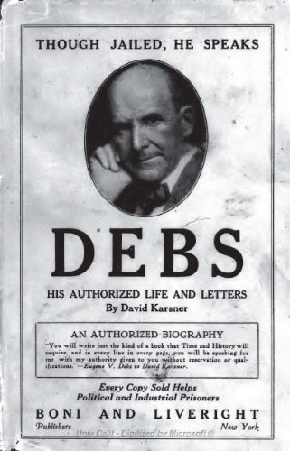 Debs: His Authorized Life and Letters from Woodstock Prison to - To Woodstock Atlanta